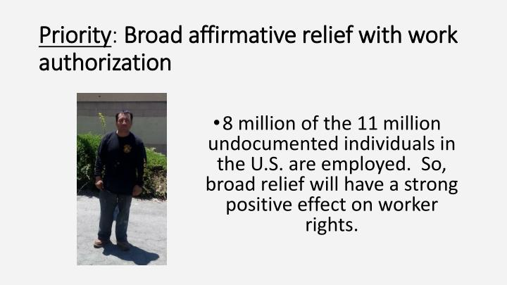 Priority broad affirmative relief with work authorization