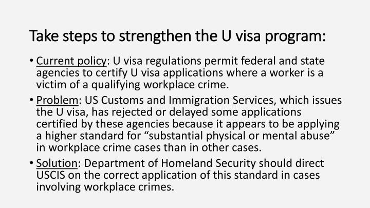 Take steps to strengthen the U visa program: