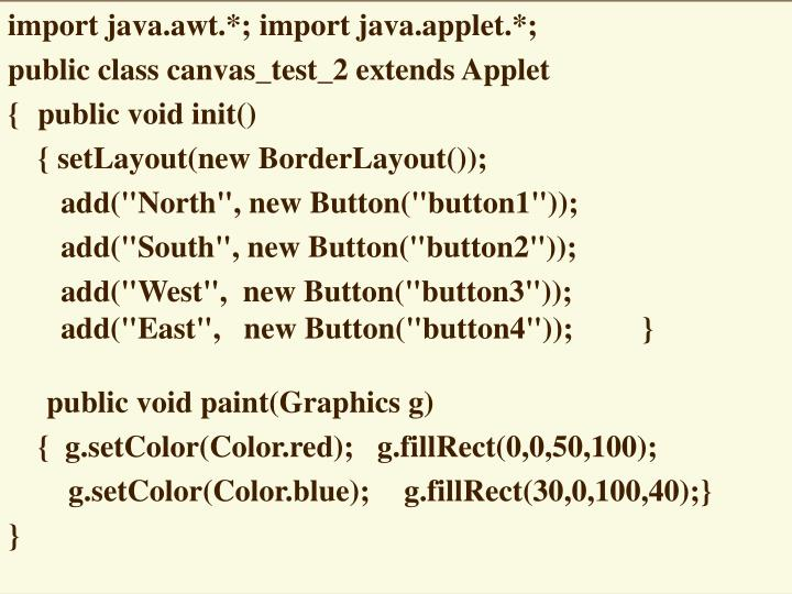 import java.awt.*; import java.applet.*;