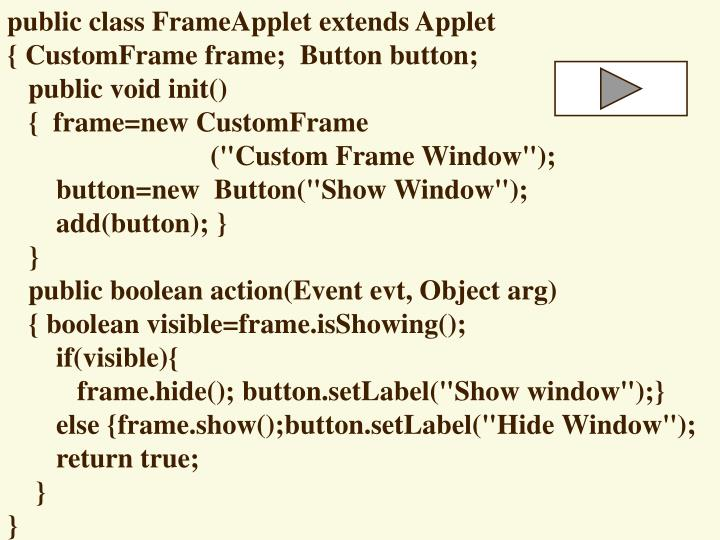 public class FrameApplet extends Applet