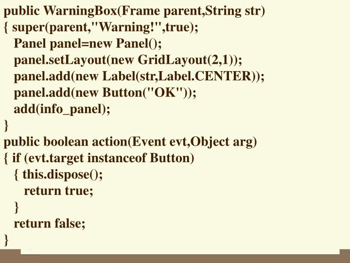public WarningBox(Frame parent,String str)