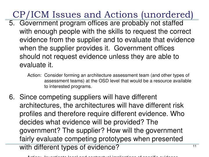 Government program offices are probably not staffed with enough people with the skills to request the correct evidence from the supplier and to evaluate that evidence when the supplier provides it.  Government offices should not request evidence unless they are able to evaluate it.