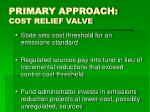 primary approach cost relief valve