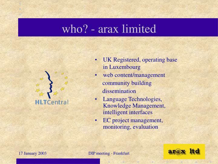 Who arax limited