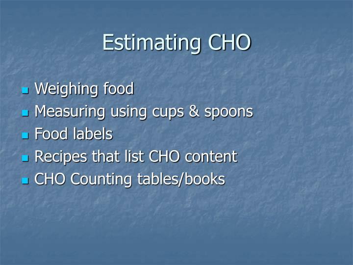 Estimating CHO