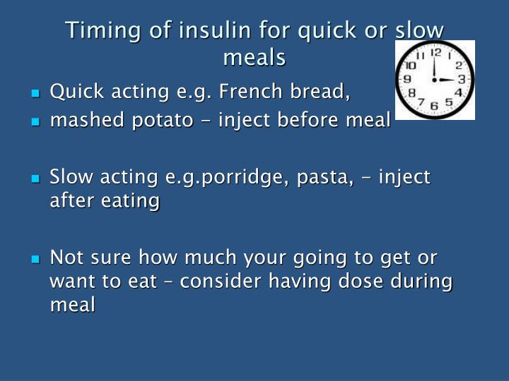Timing of insulin for quick or slow meals