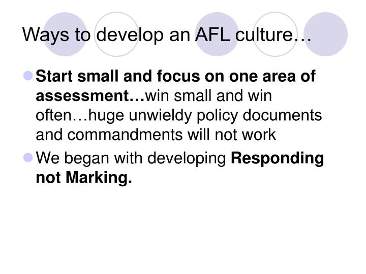 Ways to develop an AFL culture…