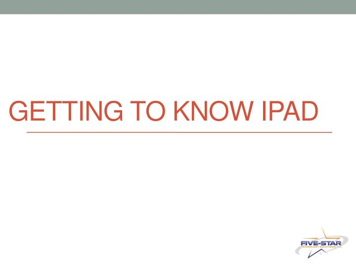 getting to know ipad