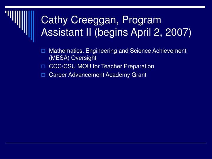 Cathy Creeggan, Program Assistant II (begins April 2, 2007)