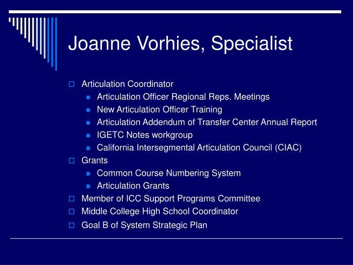Joanne Vorhies, Specialist