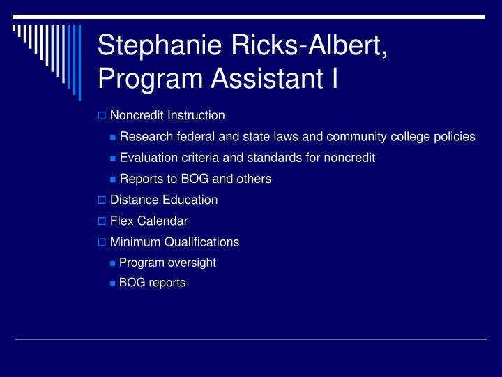 Stephanie Ricks-Albert, Program Assistant I