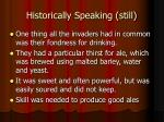historically speaking still