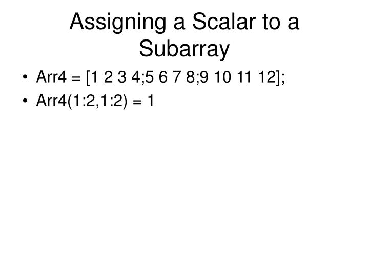 Assigning a Scalar to a Subarray