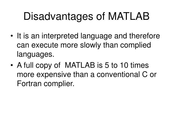 Disadvantages of MATLAB