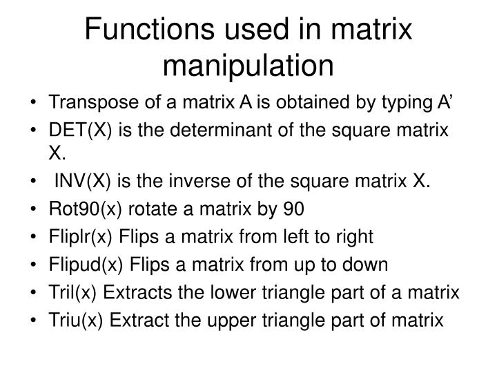 Functions used in matrix manipulation