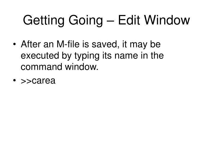 Getting Going – Edit Window