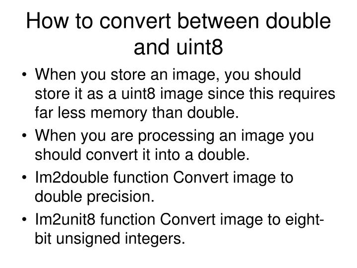 How to convert between double and uint8