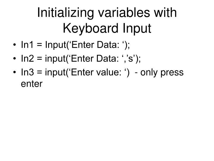 Initializing variables with Keyboard Input