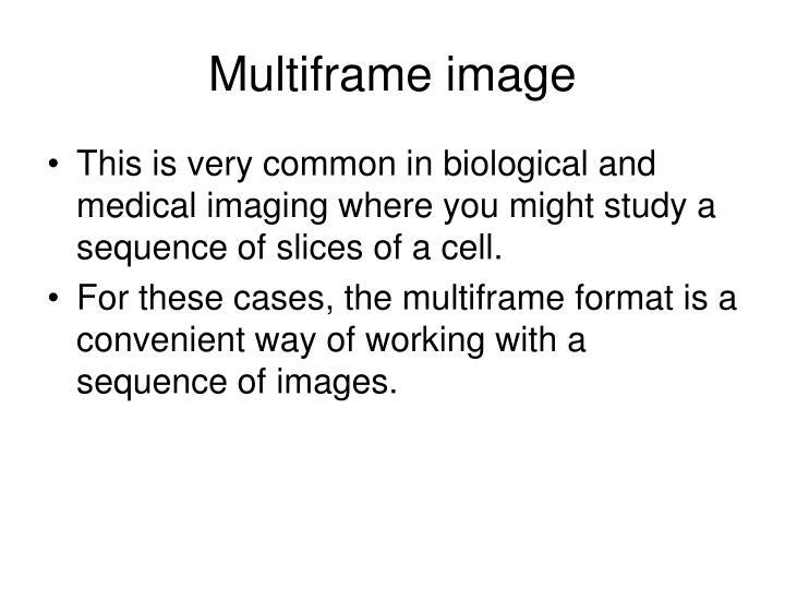 Multiframe image