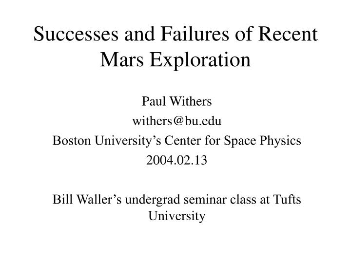 successes and failures of recent mars exploration n.
