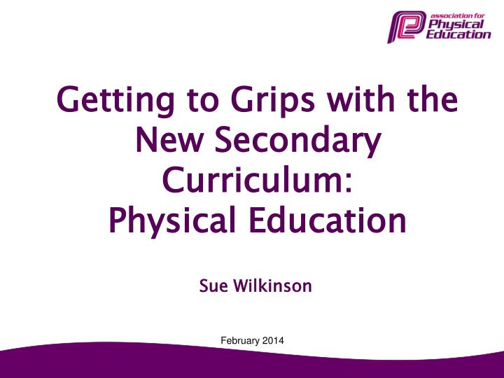 getting to grips with the new secondary curriculum physical education n.