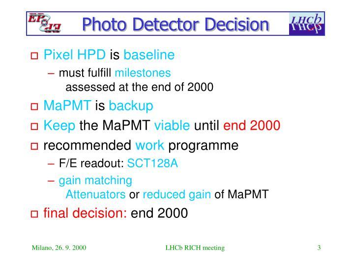 Photo detector decision