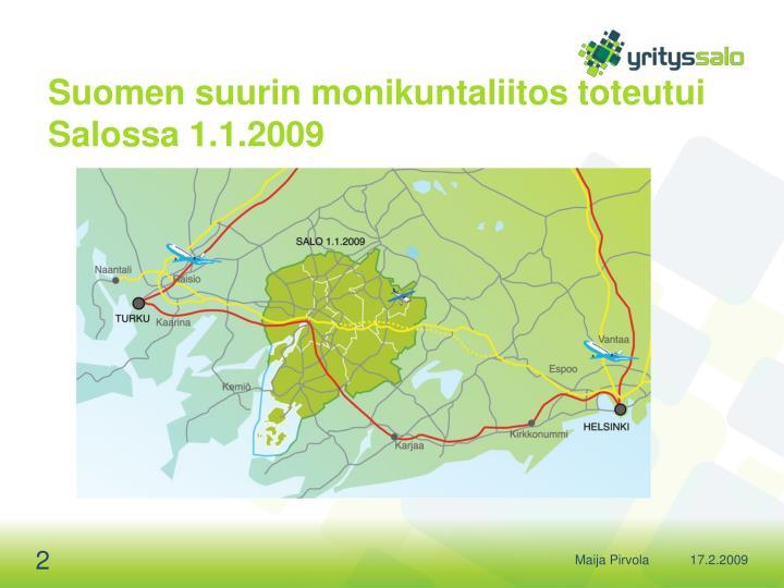 Suomen suurin monikuntaliitos toteutui salossa 1 1 2009