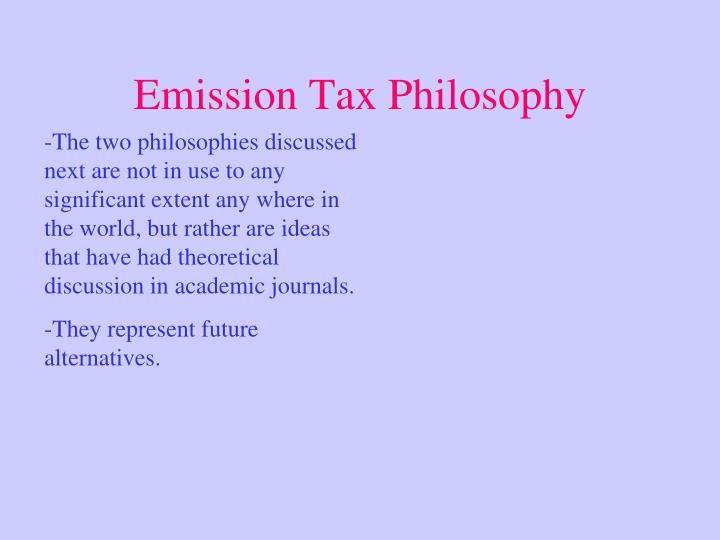 Emission Tax Philosophy