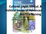 cultural legal ethical political issues of advanced practice nursing