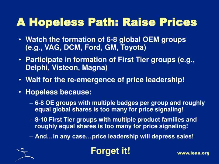 A Hopeless Path: Raise Prices