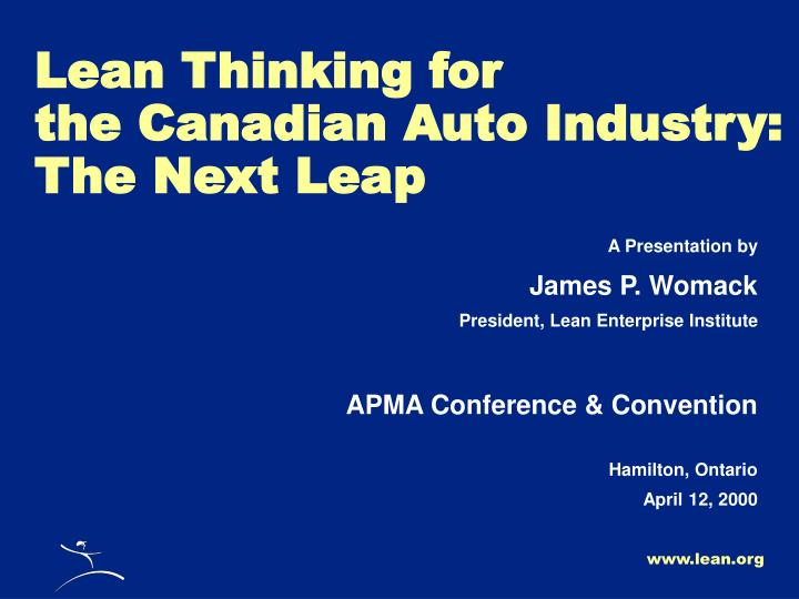 Lean thinking for the canadian auto industry the next leap