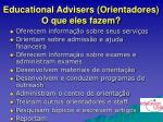 educational advisers orientadores o que eles fazem