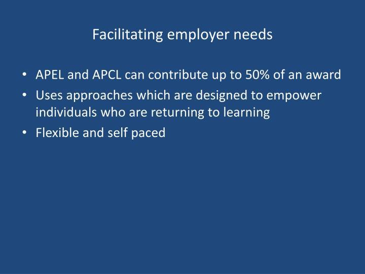 Facilitating employer needs
