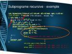 subprograme recursive exemple