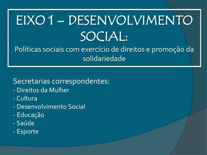 EIXO 1 – DESENVOLVIMENTO SOCIAL: