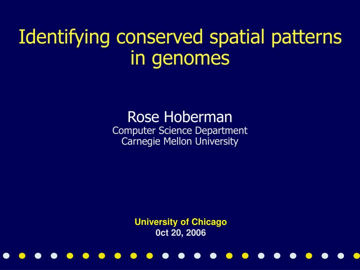 identifying conserved spatial patterns in genomes n.
