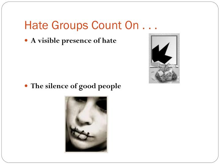 Hate Groups Count On . . .