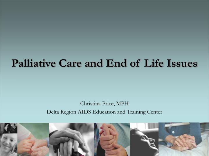 Ppt Palliative Care And End Of Life Issues Powerpoint