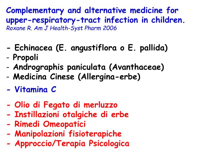 Complementary and alternative medicine for upper-respiratory-tract infection in children.
