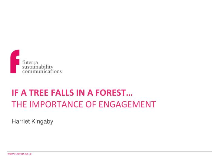 if a tree falls in a forest the importance of engagement n.