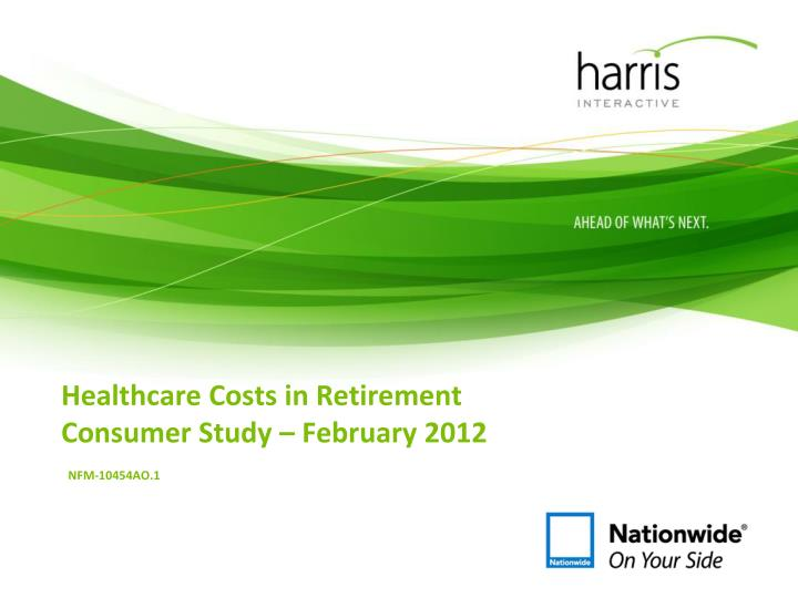 Healthcare costs in retirement consumer study february 2012 nfm 10454ao 1
