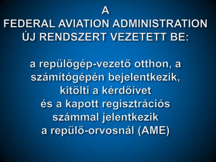 Usa federal aviation administration rep l g p vezet vizsg l rendszere