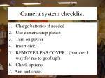 camera system checklist