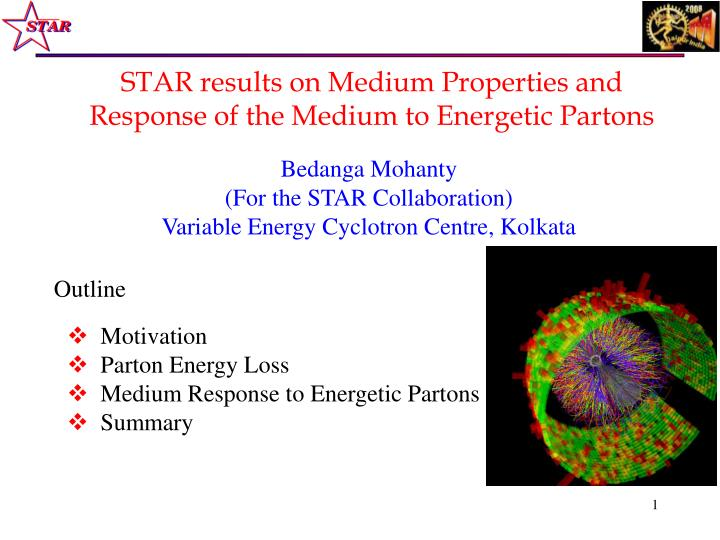 star results on medium properties and response of the medium to energetic partons n.