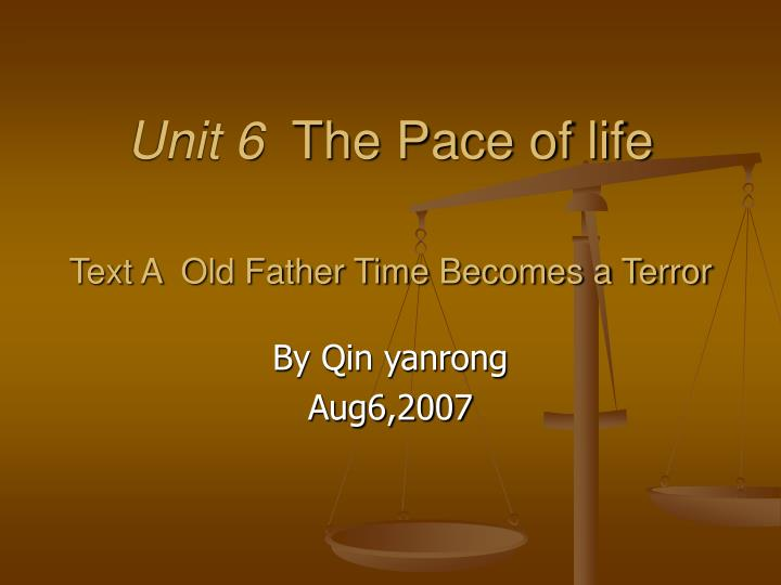 unit 6 the pace of life text a old father time becomes a terror n.