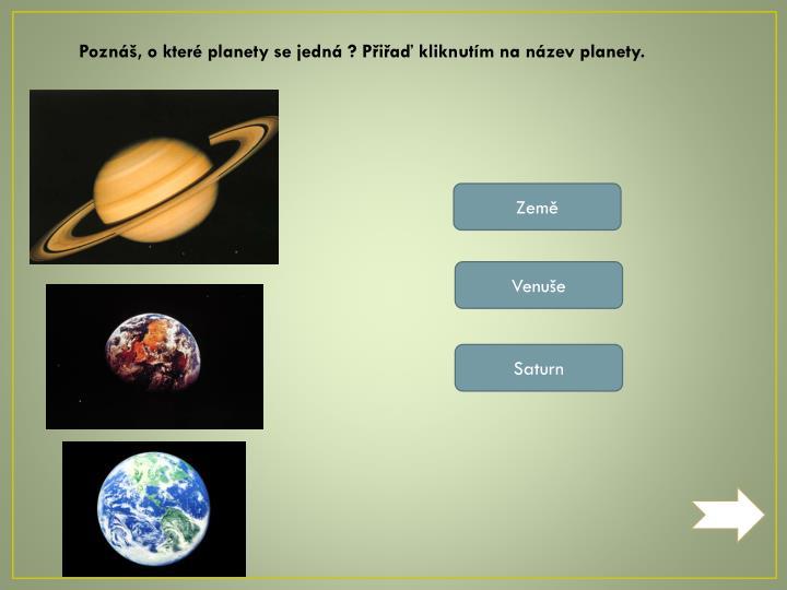 Poznáš, o které planety se jedná ? Přiřaď kliknutím na název planety.
