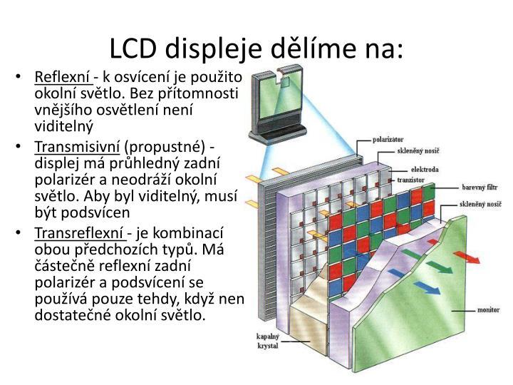 LCD displeje dělíme na: