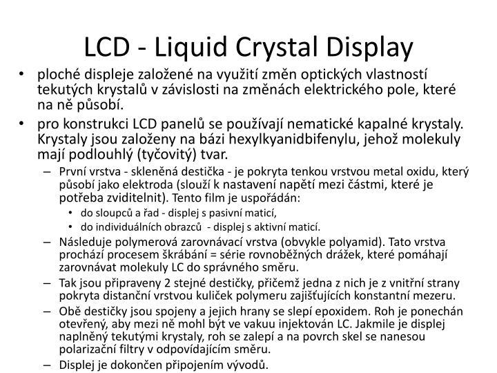 LCD - Liquid Crystal Display