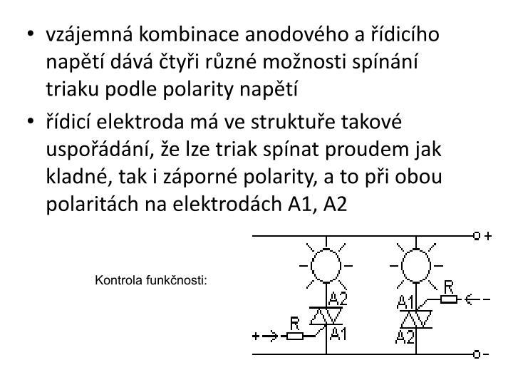 vzájemná kombinace anodového a řídicího napětí dává čtyři různé možnosti spínání triaku podle polarity napětí