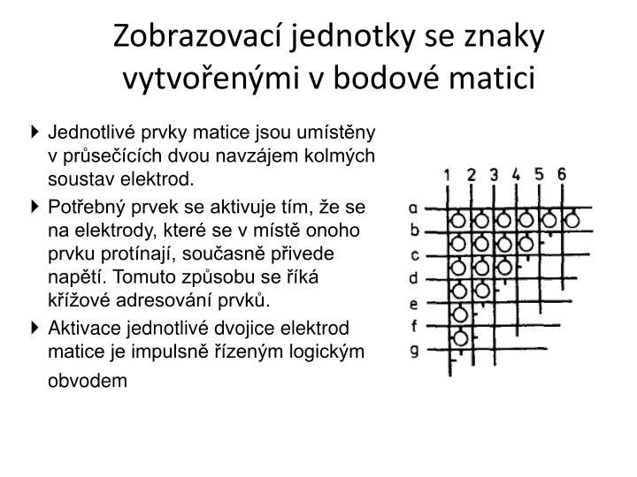 Zobrazovací jednotky se znaky vytvořenými v bodové matici